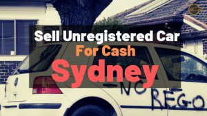 Sell unregistered car in Sydney